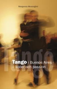 Tango i Buenos Aires : koder och passion
