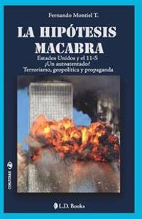La Hipotesis Macabra: Estados Unidos y El 11-S