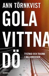 Gola, vittna, dö : tystnad och trauma i Hallonbergen