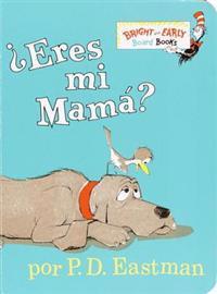 Eres Mi Mama?