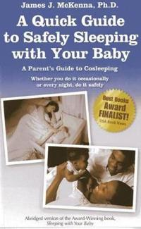 A Quick Guide to Safely Sleeping with Your Baby: A Parent's Guide to Cosleeping