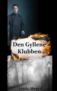 Den gyllene klubben : historisk roman - Linda Meyer pdf epub