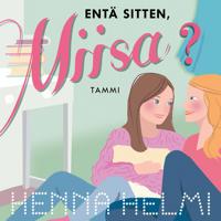 Entä sitten, Miisa?