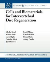 Cells and Biomaterials for Intervertebral Disc Regeneration