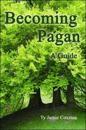 Becoming Pagan: A Guide
