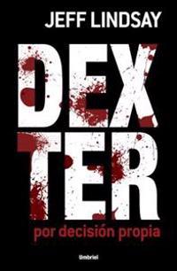 Dexter Por Decision Propia = Dexter by Design