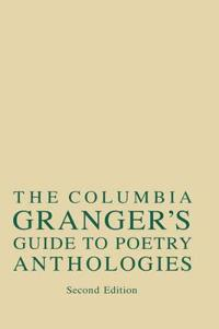 The Columbia Granger's Guide to Poetry Anthologies