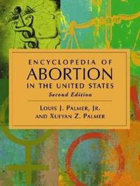 Encyclopedia of Abortion in the United States