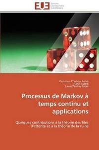 Processus de Markov � Temps Continu Et Applications