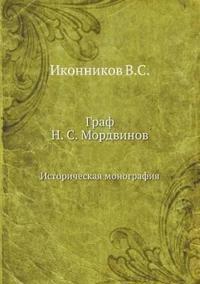 Graf N. S. Mordvinov Istoricheskaya Monografiya