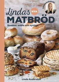 Lindas nya matbröd : snabba, enkla och nyttiga
