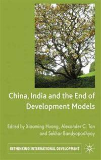 China, India and the End of Development Models