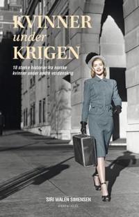 Kvinner under krigen - Siri Walen Simensen | Inprintwriters.org