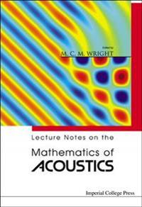 Lecture Notes On The Mathematics Of Acoustics