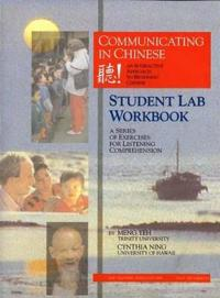 Communicating In Chinese Student Lab Workbook