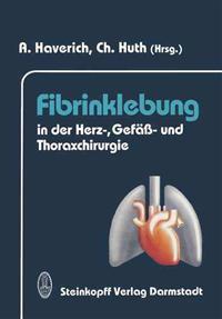 Fibrinklebung in der Herz-, Gefass- und Thoraxchirurgie