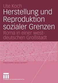 Herstellung Und Reproduktion Sozialer Grenzen