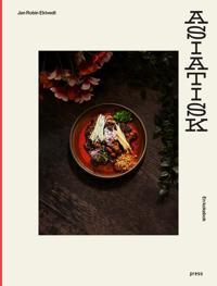 Asiatisk mat - Jan Robin Ektvedt pdf epub