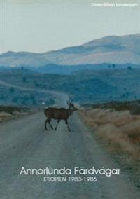 Annorlunda färdvägar : Etiopien 1983-1986