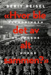 Hvor ble det av alt sammen? Plyndringen av jødene i Norge