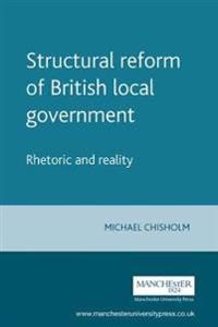 Structural Reform of British Local Government