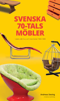 Svenska 70-talsmöbler - Andreas Siesing pdf epub