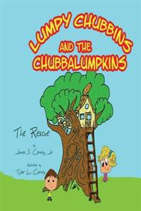 Lumpy Chubbins & the Chubbalumpkins: The Rescue