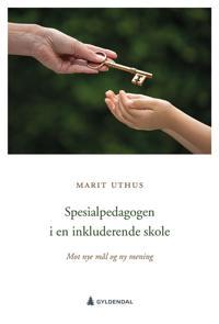 Spesialpedagogen i en inkluderende skole - Marit Uthus | Inprintwriters.org