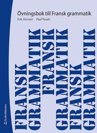 Fransk grammatik : övningsbok