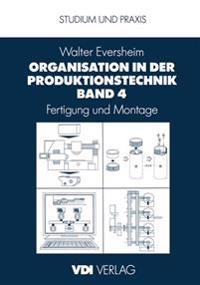 Organisation in der Produktionstechnik Band 4