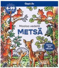 Maalaa vedellä Metsä -puuhakirja 6-99 v