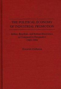 The Political Economy of Industrial Promotion