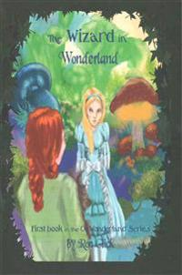 The Wizard in Wonderland (Oz-Wonderland Book 1)