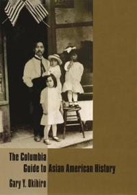 The Columbia Guide to Asian American History