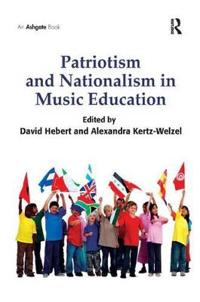 Patriotism and Nationalism in Music Education