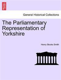 The Parliamentary Representation of Yorkshire