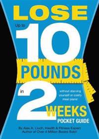 Lose Up To 10 Pounds in 2 Weeks Pocket Guide