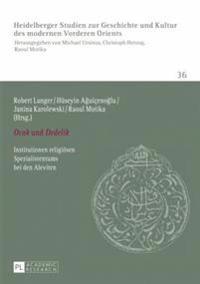 «ocak» Und «dedelik»: Institutionen Religioesen Spezialistentums Bei Den Aleviten- Redaktion: İrem Wedekind