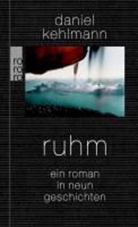 Kehlmann, D: Ruhm