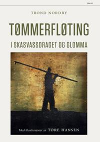 Tømmerfløting - Trond Nordby   Inprintwriters.org