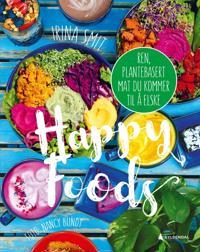 Happy foods; ren plantebasert mat du kommer til å elske