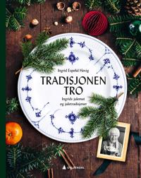 Tradisjonen tro; Ingrids julemat og juletradisjoner