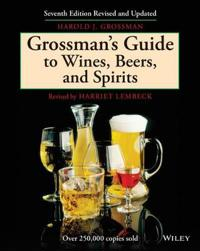 Grossman's Guide to Wines, Beers, and Spirits, 7th Revised Edition