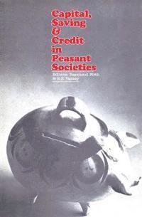 Capital, Saving & Credit in Peasant Societies