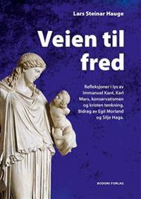 Veien til fred - Lars Steinar Hauge | Inprintwriters.org