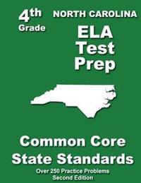 North Carolina 4th Grade Ela Test Prep: Common Core Learning Standards