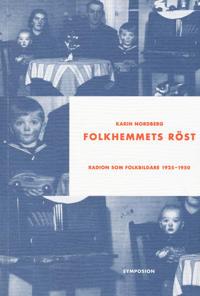 Folkhemmets röst : radion som folkbildare 1925-1950