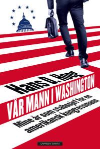 Vår mann i Washington - Hans D. Høeg | Ridgeroadrun.org