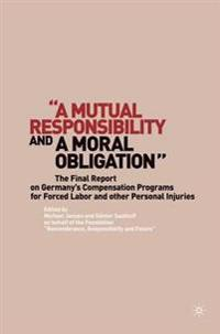 A Mutual Responsibility and a Moral Obligation