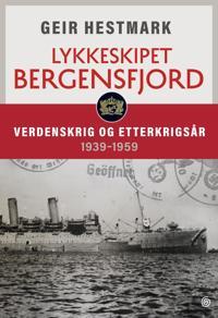 Lykkeskipet Bergensfjord - Geir Hestmark | Ridgeroadrun.org